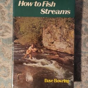 How To Fish Streams